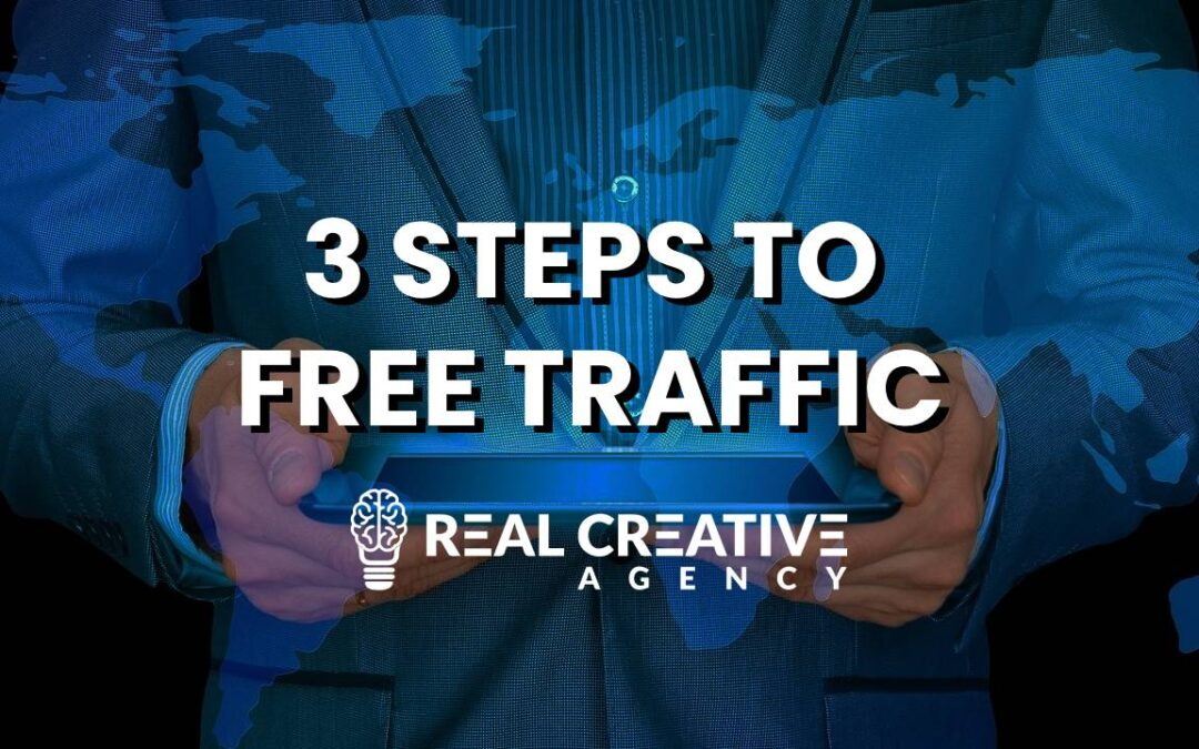 3 Steps To Get More Website Traffic For Free