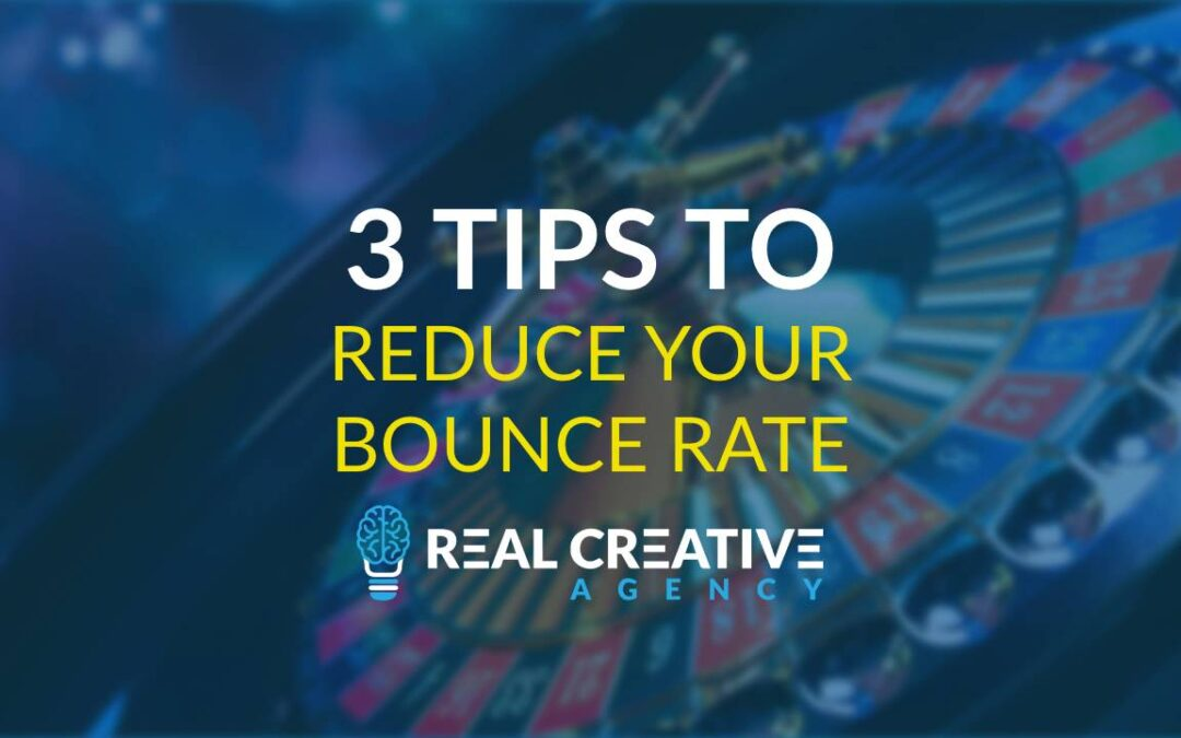 3 Tips To Reduce Your Bounce Rate And Rank Higher
